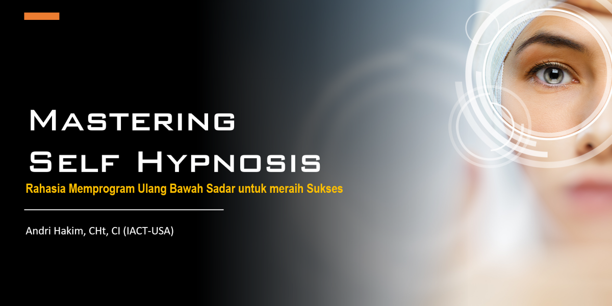 Mastering Self Hypnosis (Andri hakim)